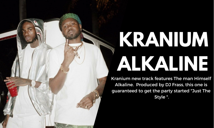 Kranium & Alkaline-Just The Style | Official Music Video|